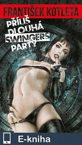Příliš dlouhá swingers párty (E-KNIHA)