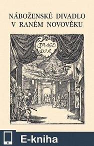 Náboženské divadlo v raném novověku (E-KNIHA)