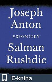 Joseph Anton: Vzpomínky (E-KNIHA)