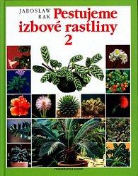 Pestujeme izbové rastliny 2