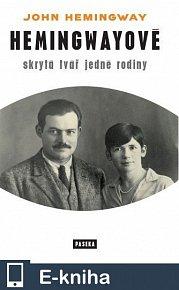 Hemingwayové - Skrytá tvář jedné rodiny (E-KNIHA)