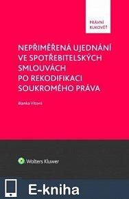 Nepřiměřená ujednání ve spotřebitelských smlouvách po rekodifikaci soukromého práva (E-KNIHA)