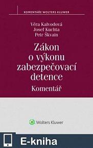 Zákon o výkonu zabezpečovací detence (č. 129/2008 Sb.) - Komentář (E-KNIHA)