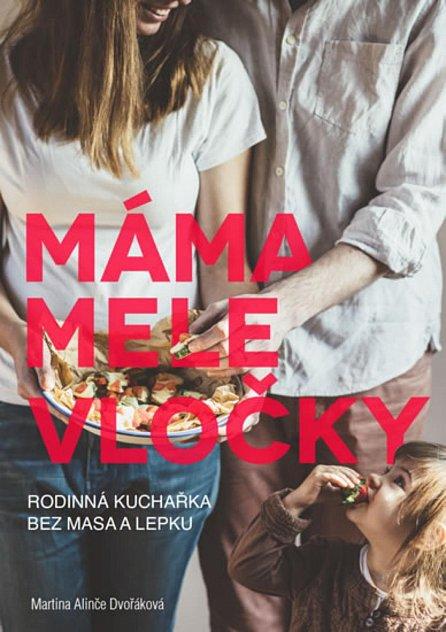 Náhled Máma mele vločky - Kuchařka bez lepku a masa pro celou rodinu
