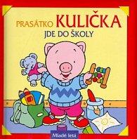 Prasátko Kulička jde do školy