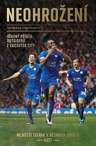 Neohrožení. Úžasný příběh outsiderů z Leicester City, největší zázrak v dějinách sportu
