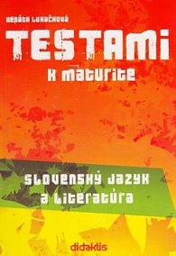 Testami k maturite Slovenský jazyk a literatúra