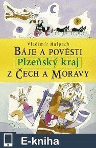 Báje a pověsti z Čech a Moravy. Plzeňský kraj (E-KNIHA)