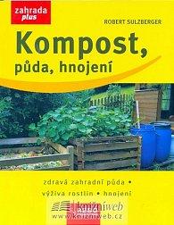 Kompost, půda, hnojení - Zahrada plus