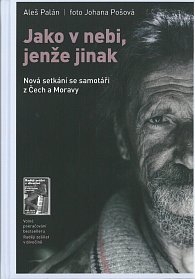 Jako v nebi, jenže jinak - Nová setkání se samotáři z Čech a Moravy