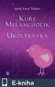 Kuře melancholik - - Ukolébavka (E-KNIHA)