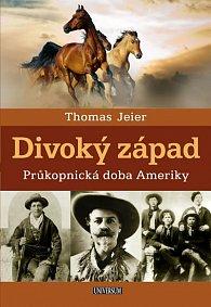 Divoký západ: Průkopnická doba Ameriky