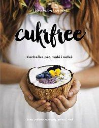 Cukrfree - Kuchařka pro malé i velké