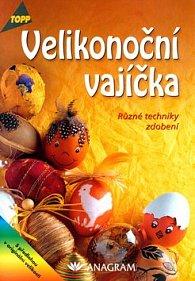 Velikonoční vajíčka Různé techniky zdobení