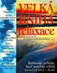 Velká kniha relaxace-Kalifornské techniky, které pomáhají zvládat nadměrný stres v životě