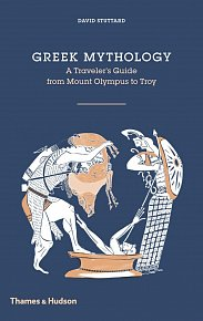 Greek Mythology: A Traveller's Guide from Mount Olympus to Troy