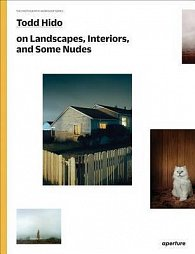 Todd Hido on Landscapes, Interiors, and Some Nudes