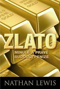 Zlato - Minulé a pravé budoucí peníze