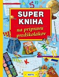 Super kniha na prípravu predškolákov