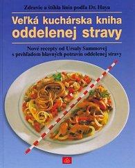 Veľká kuchárska kniha oddelenej stravy