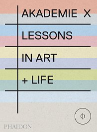 Akademie X: Lessons in Art and Life