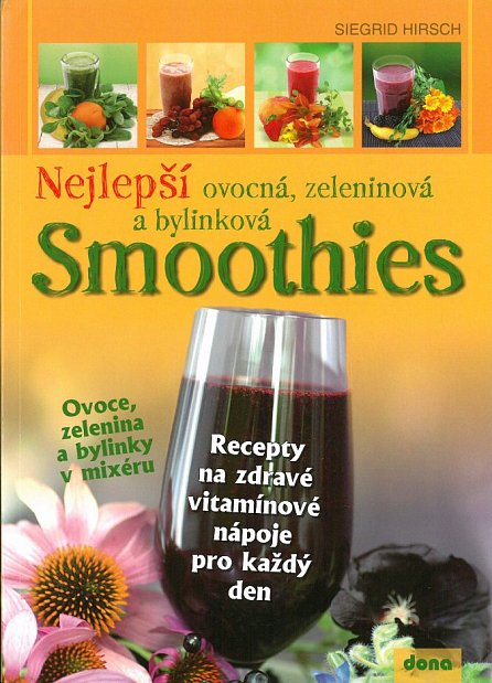 Náhled Nejlepší ovocná, zeleninová a bylinková Smoothies