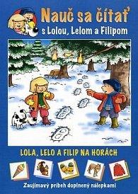 Nauč sa čítať s Lolou, Lelom a Filipom
