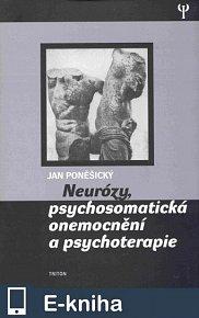 Neurózy, psychosomatická onemocnění a psychoterapie (E-KNIHA)