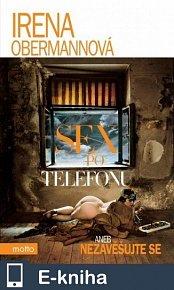 Sex po telefonu aneb nezavěšujte prosím (E-KNIHA)