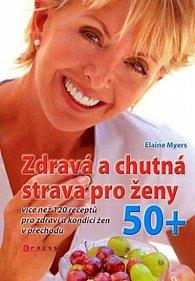 Zdravá a chutná strava pro ženy 50