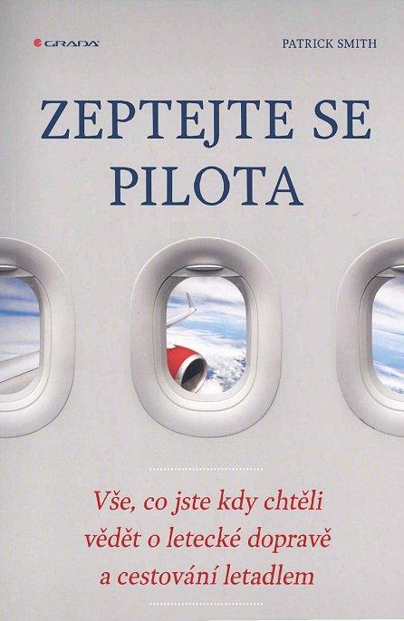 Náhled Zeptejte se pilota - Vše, co jste kdy chtěli vědět o letecké dopravě a cestování letadlem