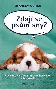Zdají se psům sny? - Co všechno byste o svém psovi měli vědět