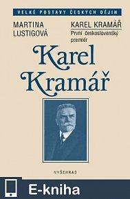 Karel Kramář. První československý premiér (E-KNIHA)