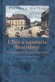 Ulice a námestia Bratislavy Ferdinandovo mesto