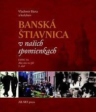 Banská Štiavnica v našich spomienkach
