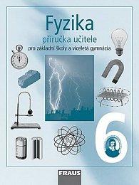Fyzika 6 pro ZŠ a víceletá gymnázia - příručka učitele