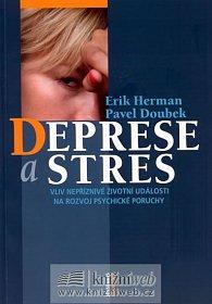 Deprese a stres - Vliv nepříznivé životní události na rozvoj psychické poruchy