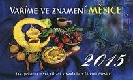 Vaříme ve znamení měsíce - stolní kalendář 2015