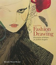 Fashion Drawing: Illustration Techniques for Fashion Designers (Second Edition)
