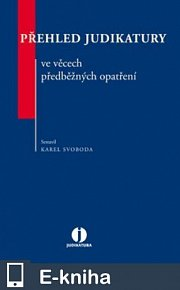 Přehled judikatury ve věcech předběžných opatření (E-KNIHA)