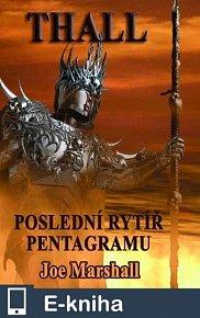 THALL: Poslední rytíř Pentagramu (E-KNIHA)
