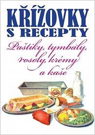 Křížovky s recepty - Paštiky, tymbaly, rosoly, krémy a kaše
