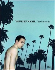 Youssef Nabil: I Won't Let You Die (bazar)