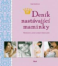 Deník nastávající maminky - Těhotenství, porod a deset měsíců poté