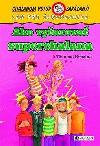 Ako vyčarovať superchalana