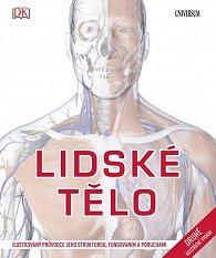 Lidské tělo - Ilustrovaný průvodce jeho strukturou, fungováním a poruchami