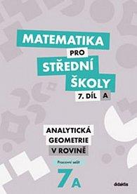 Matematika pro SŠ - 7. díl A (pracovní sešit)