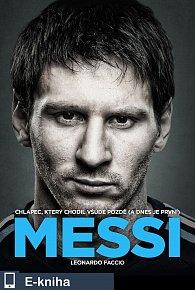 Messi: Chlapec, který chodil všude pozdě (a dnes je první) (E-KNIHA)