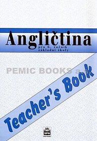 Angličtina pro 6.ročník základní školy - Teacher´s Book