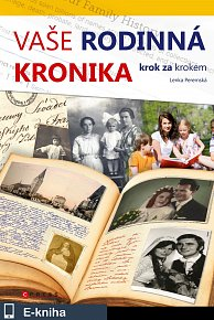 Vaše rodinná kronika krok za krokem (E-KNIHA)